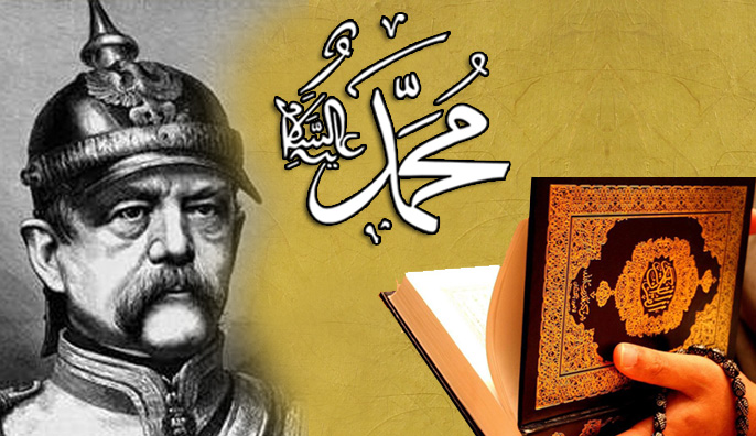 The Words of Prince Bismarck on the Quran and Prophet Muhammad (SAW